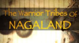 Tha Warrior Tribes of Nagaland