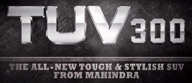 Mahindra TUV300 - All-new TOUGH & STYLISH SUV