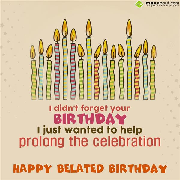 31 Happy Belated Birthday Wishes With Images My Happy Birthday Wishes